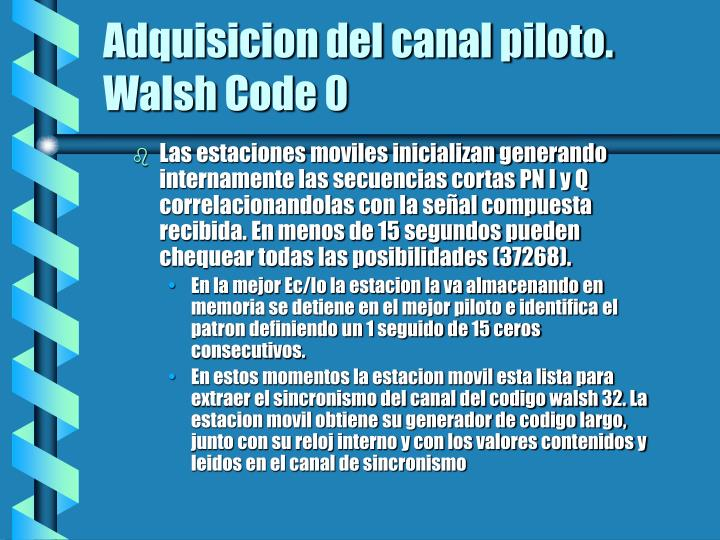 Adquisicion del canal piloto. Walsh Code 0
