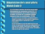 adquisicion del canal piloto walsh code 0