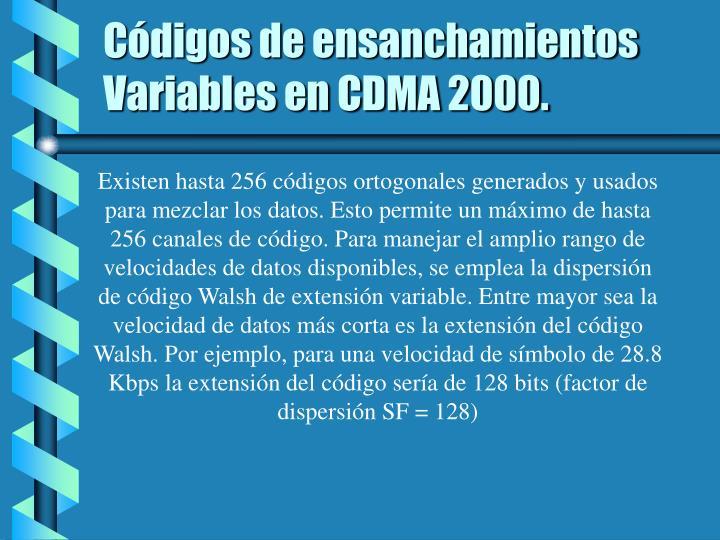 Códigos de ensanchamientos Variables en CDMA 2000.