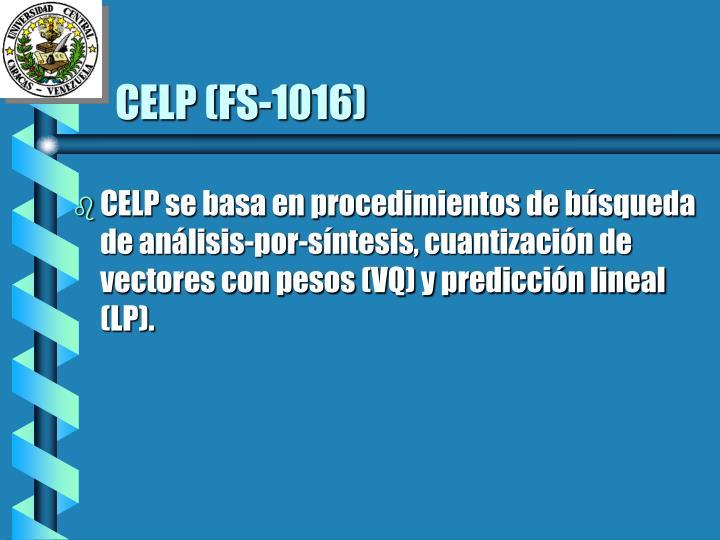 CELP (FS-1016)