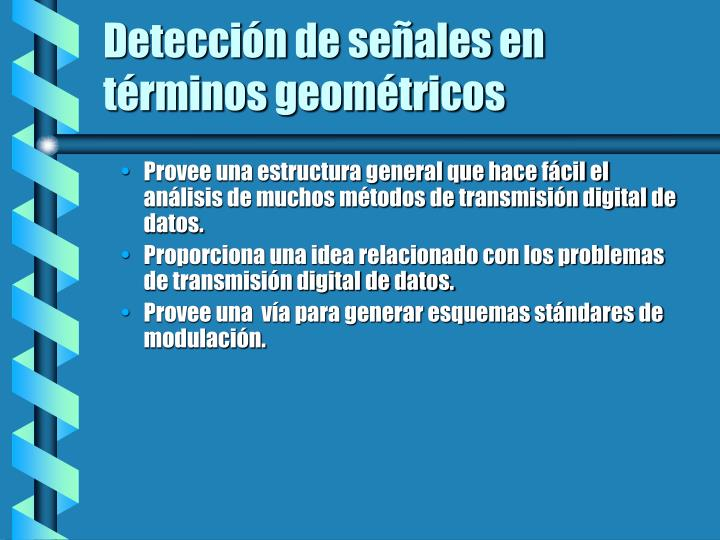 Detección de señales en términos geométricos