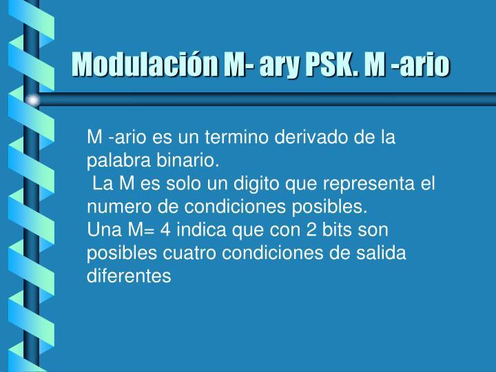 Modulación M- ary PSK. M -ario