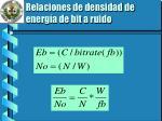 relaciones de densidad de energ a de bit a ruido