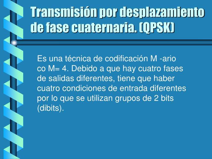 Transmisión por desplazamiento de fase cuaternaria. (QPSK)