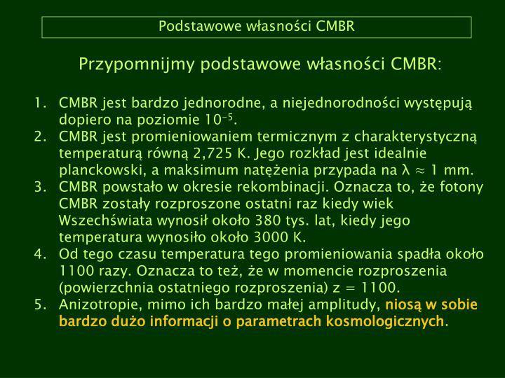 Podstawowe własności CMBR