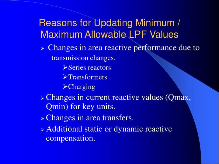 Reasons for Updating Minimum / Maximum Allowable LPF Values