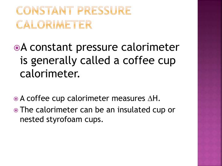 Constant Pressure Calorimeter