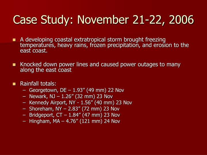 Case Study: November 21-22, 2006