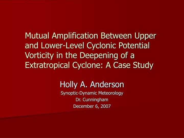 Mutual Amplification Between Upper and Lower-Level Cyclonic Potential Vorticity in the Deepening of ...