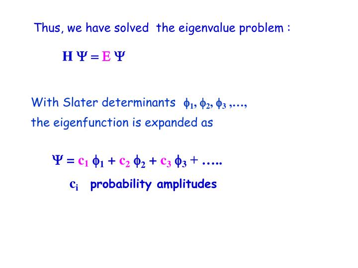 Thus, we have solved  the eigenvalue problem :