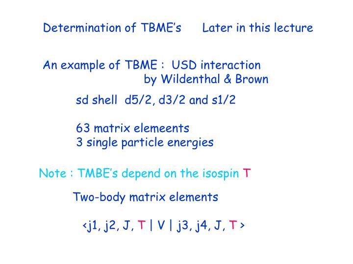 Determination of TBME's      Later in this lecture