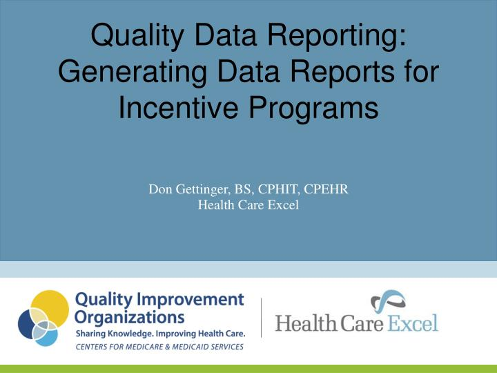 Quality data reporting generating data reports for incentive programs