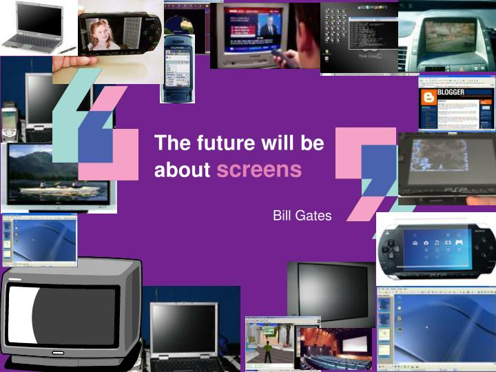 The future will be about
