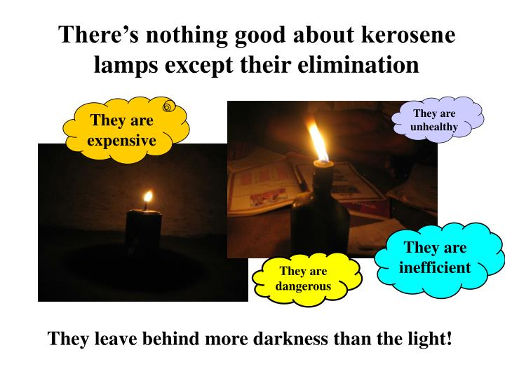 There's nothing good about kerosene lamps except their elimination