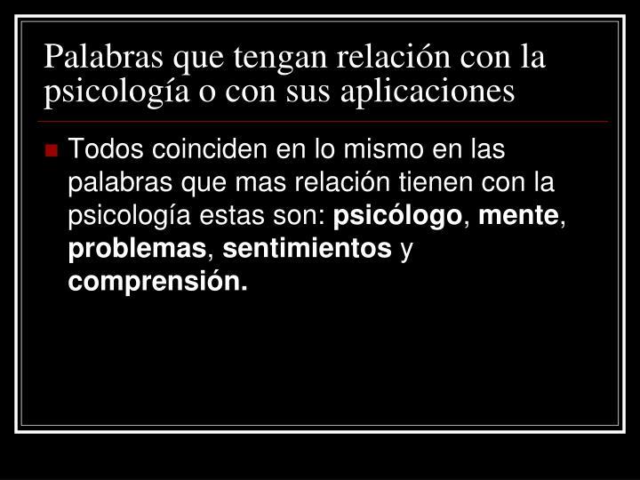 Palabras que tengan relación con la psicología o con sus aplicaciones