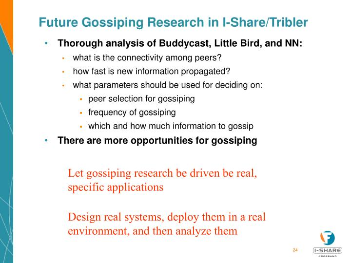 Future Gossiping Research in I-Share/Tribler