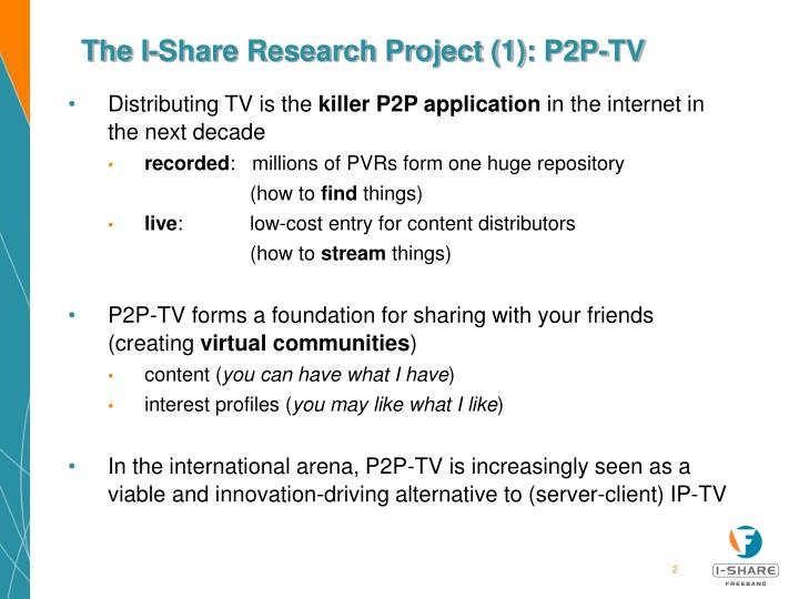 The I-Share Research Project (1): P2P-TV