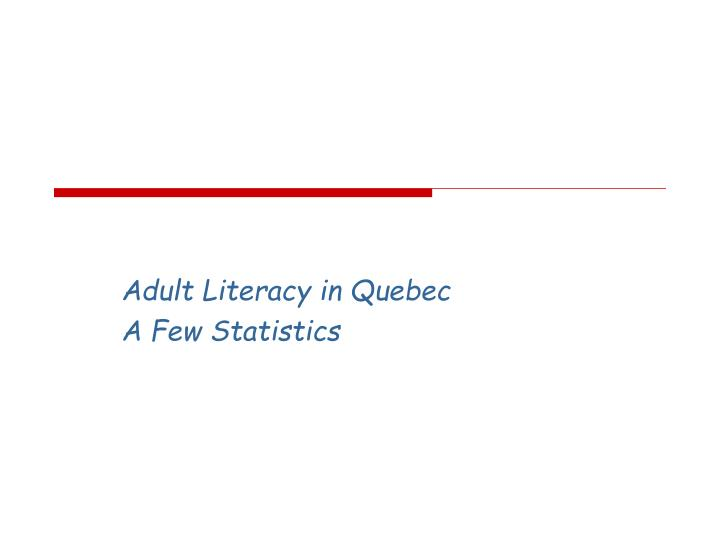 Adult literacy in quebec a few statistics
