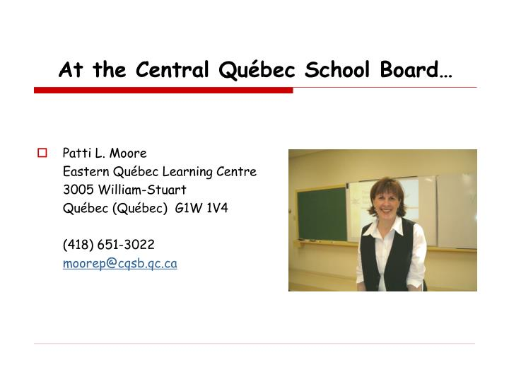 At the Central Québec School Board…