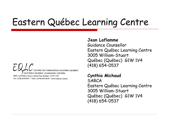 Eastern Québec Learning Centre