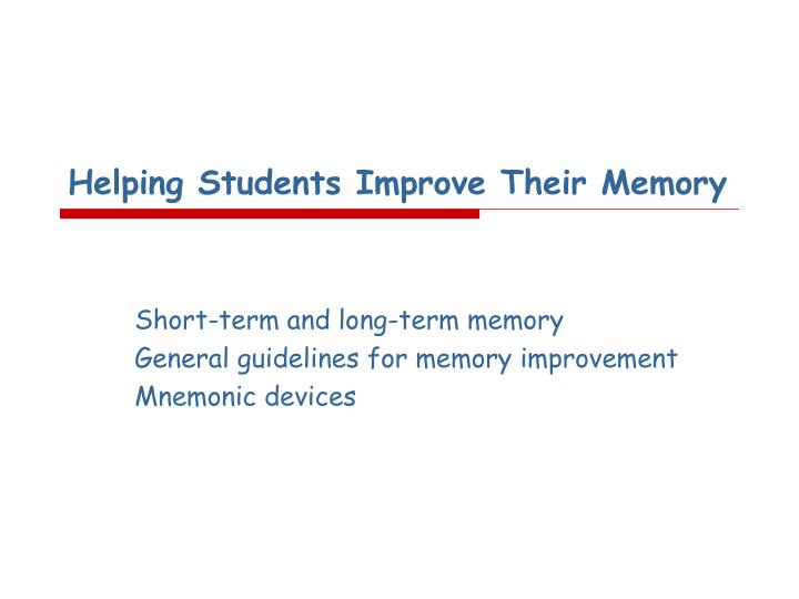 Helping Students Improve Their Memory