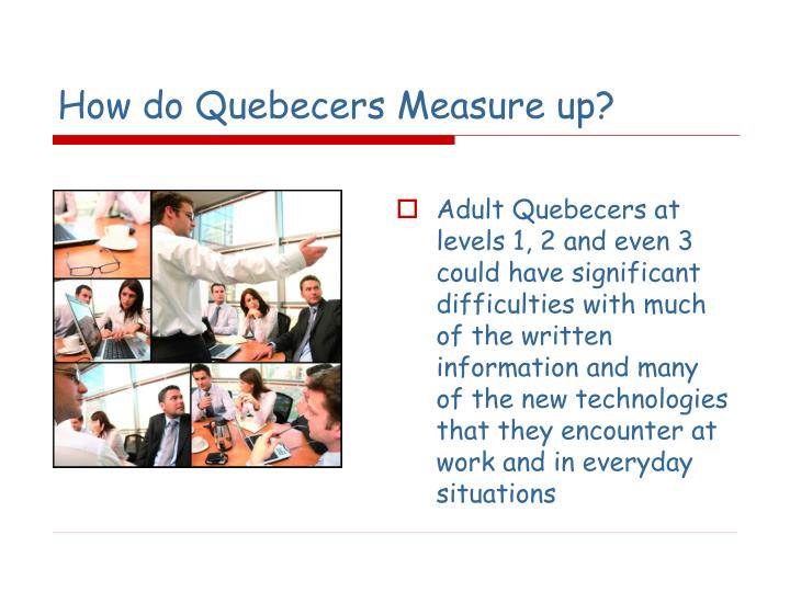 How do Quebecers Measure up?
