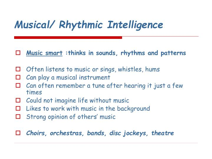 Musical/ Rhythmic Intelligence