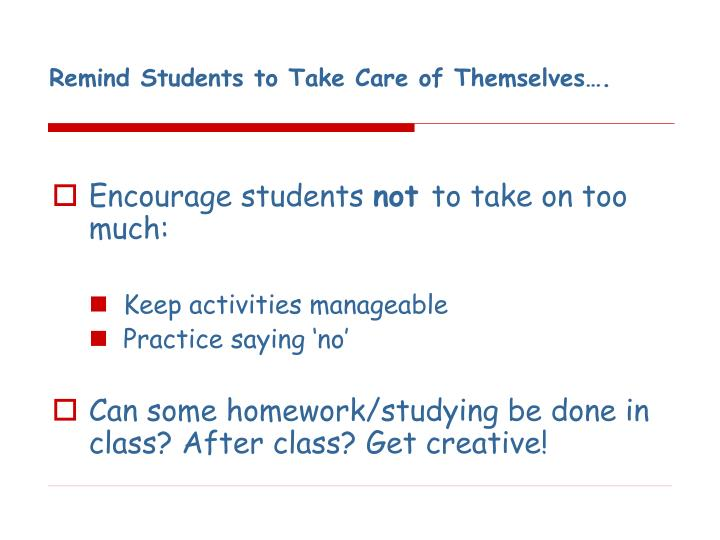 Remind Students to Take Care of Themselves….