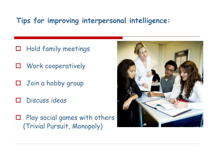 Tips for improving interpersonal intelligence: