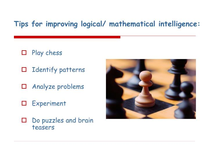 Tips for improving logical/ mathematical intelligence: