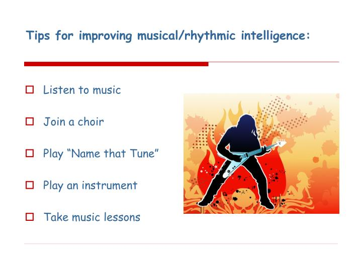 Tips for improving musical/rhythmic intelligence: