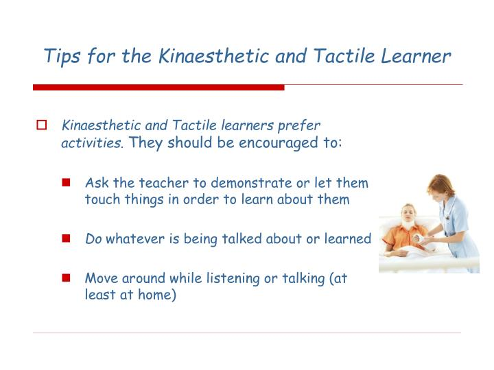 Tips for the Kinaesthetic and Tactile Learner
