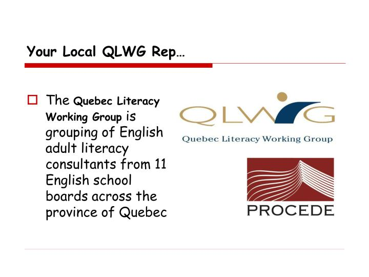 Your Local QLWG Rep…
