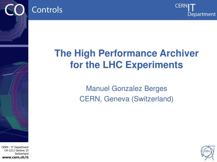 The High Performance Archiver for the LHC Experiments