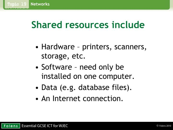 Shared resources include