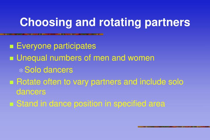 Choosing and rotating partners