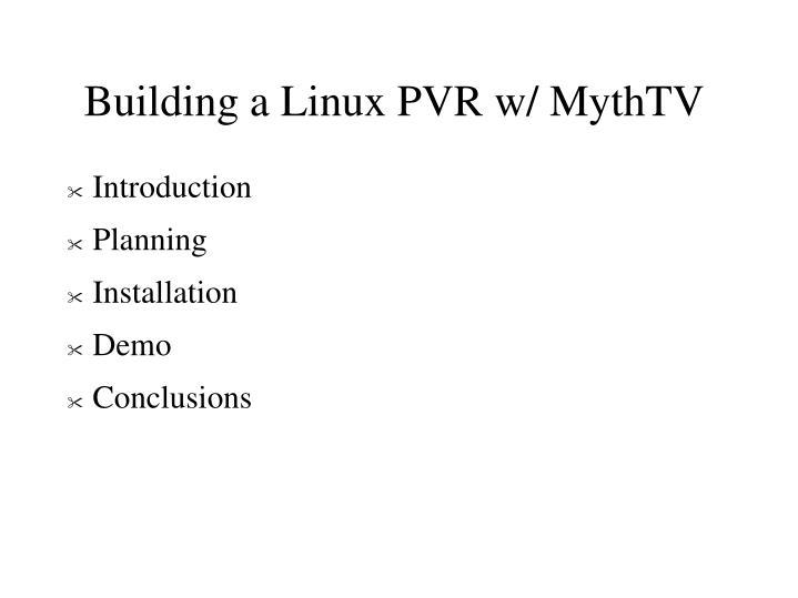 Building a Linux PVR w/ MythTV