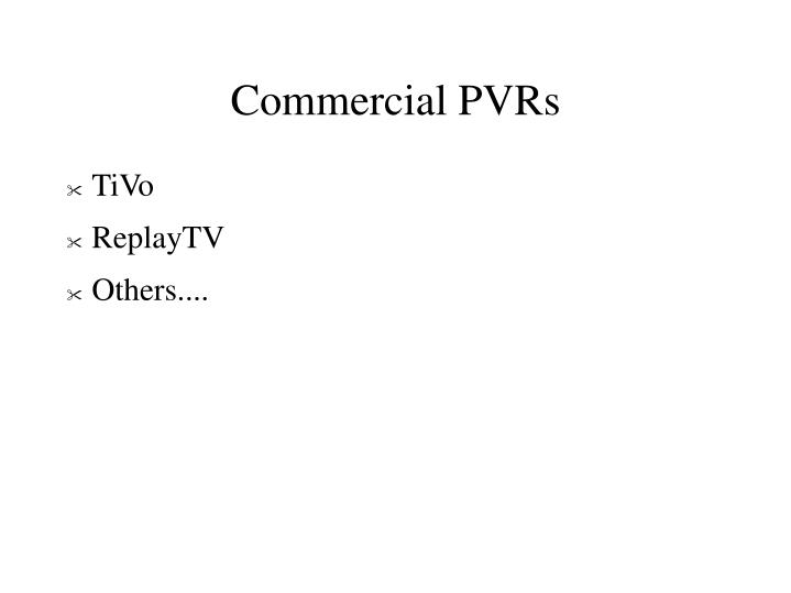 Commercial PVRs