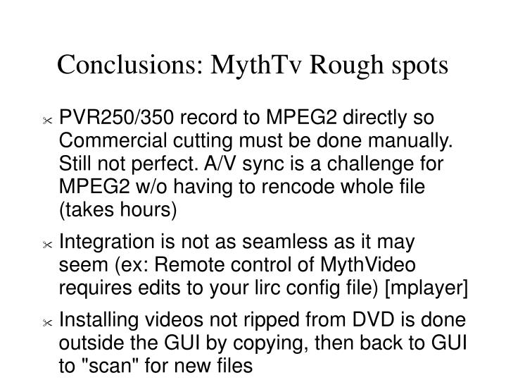 Conclusions: MythTv Rough spots