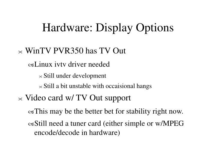 Hardware: Display Options