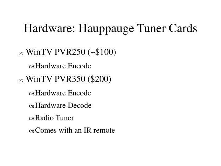 Hardware: Hauppauge Tuner Cards