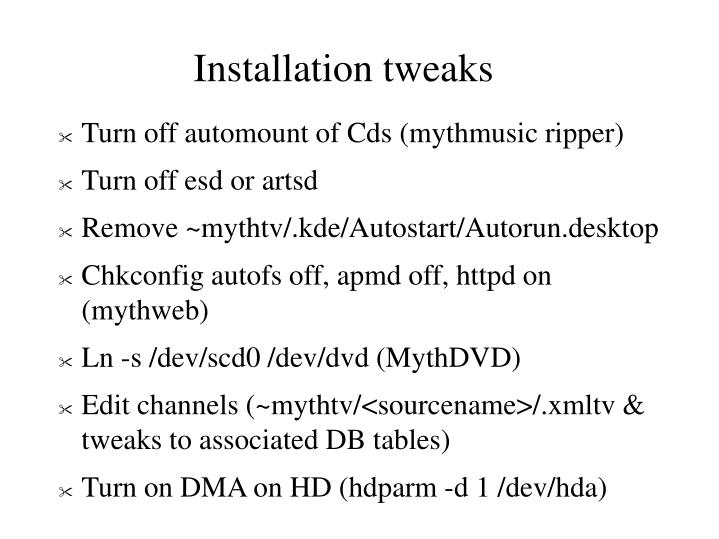Installation tweaks