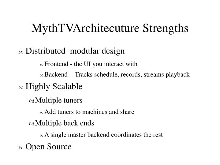 MythTVArchitecuture Strengths