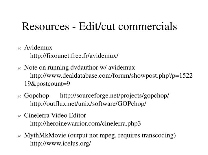 Resources - Edit/cut commercials