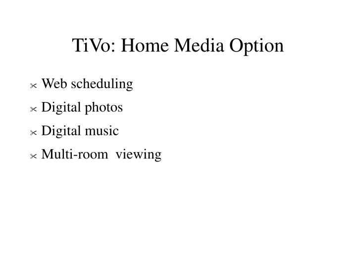 TiVo: Home Media Option