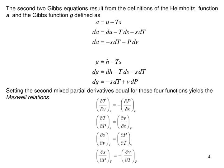 The second two Gibbs equations result from the definitions of the Helmholtz  function