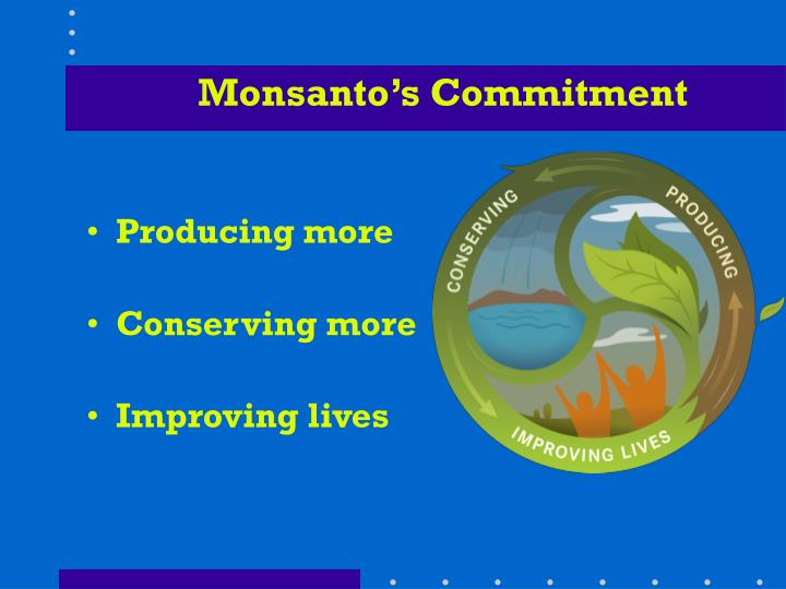 Monsanto's Commitment