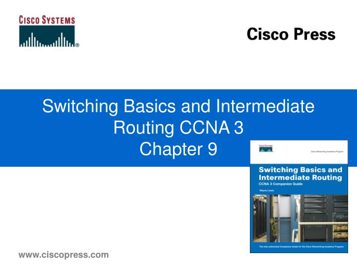 Switching Basics and Intermediate Routing CCNA 3