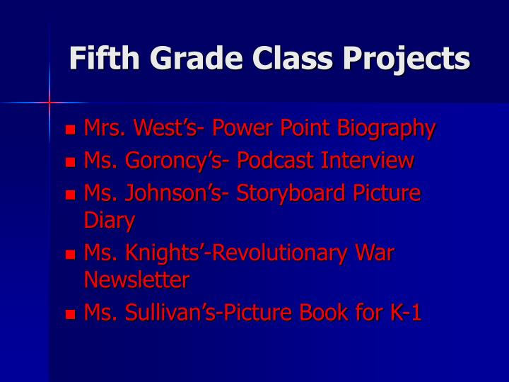 Fifth Grade Class Projects