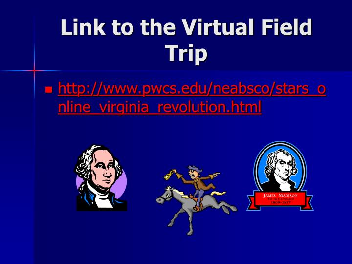 Link to the Virtual Field Trip